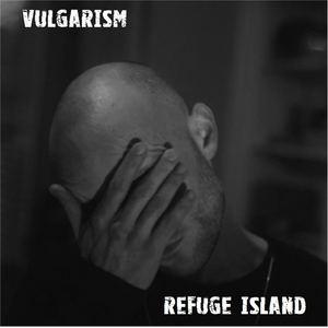 Refuge Island - Vulgarism