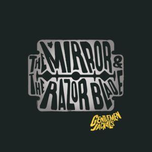 Gentlemen Jackals - The Mirror and the Razor Blade