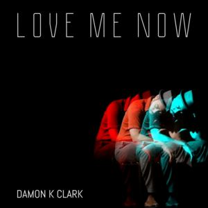 Damon - Love Me Now