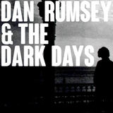 Dan Rumsey & The Dark Days - Into The Fire