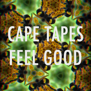 Cape Tapes - Feel Good