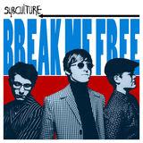 SubCulture - Break Me Free