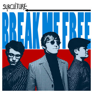 SubCulture - Break Me Free