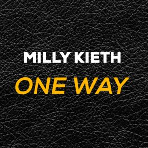 Milly Kieth  - One Way
