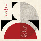 HAARM - Tell Me What You Want