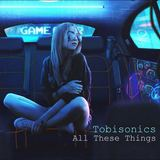 tobisonics - All These Things
