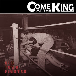 Come at the King - Old Town Fighter