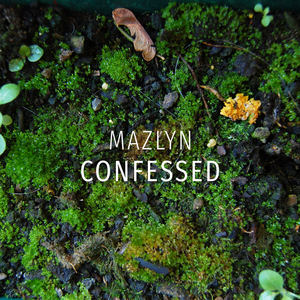 Mazlyn - Confessed
