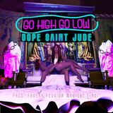 Dope Saint Jude - Go High Go Low