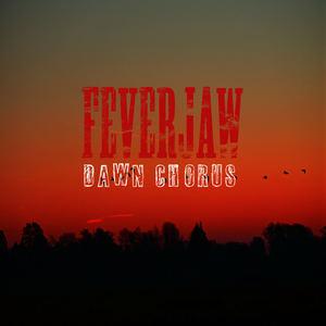 Feverjaw - Dawn Chorus