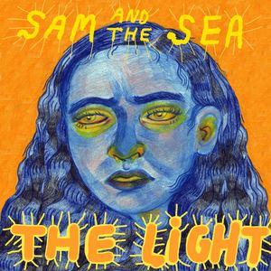 Sam and the Sea - The Light