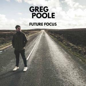 Greg Poole - Future Focus