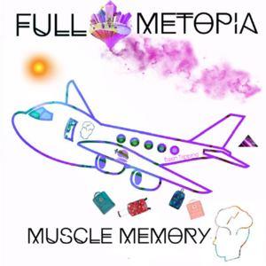 Full Metopia - Muscle Memory