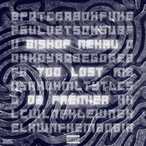 Bishop Nehru - Too Lost Produced by DJ Premier