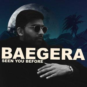 Baegera - Seen You Before
