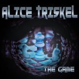 Alice Triskel - Alice Triskel - The game