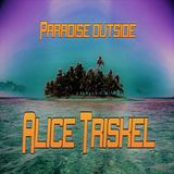 Alice Triskel - Alice Triskel - Paradise outside