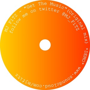 "MJ Fitz  - ""Get The Music"" MJ FiTZ (Original mix)"