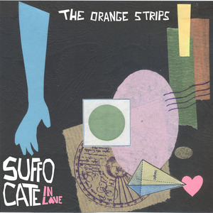 The Orange Strips - Suffocate In Love