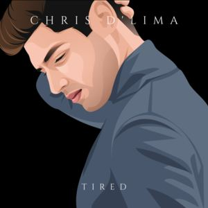 Chris D'Lima - Tired