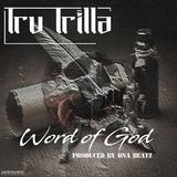 Tru Trilla - Word of God (produced by DNA Beatz)