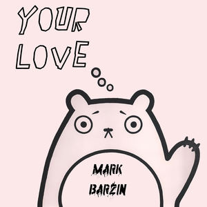 Mark Barzin - Your Love