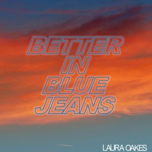 Laura Oakes - Better in Blue Jeans (Radio Mix)