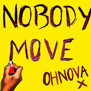 OHNOVA - Nobody Move