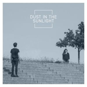 Dust In The Sunlight - Dust In The Sunlight