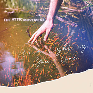 The Attic Movement - Warm Light of Your Love