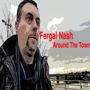 Fergal Nash - Around The Town