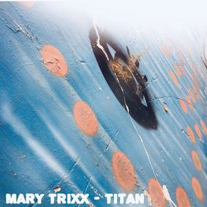Mary Trixx - Titan