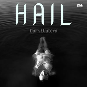 Hail - Dark Waters