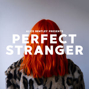 Alice Bentley - Perfect Stranger