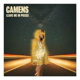 Camens - Leave Me In Pieces