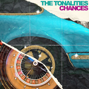 The Tonalities - Chances