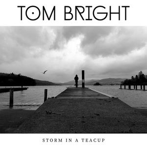 Tom Bright - Storm in a Teacup