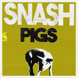 SNASH - Pigs
