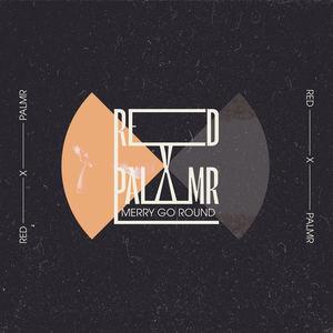 Red X PALMR  - Merry Go Round