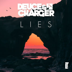 Deuce & Charger - Lies