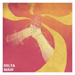 Delta Maid - Alchemy