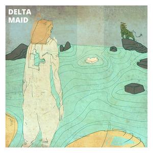 Delta Maid - You Better Run