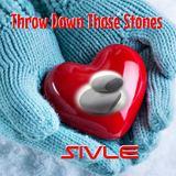 SIVLE - Throw Down Those Stones