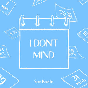 Sam Kneale - I Don't Mind