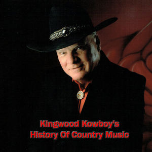 Kingwood Kowboy - Kingwood Kowboy's History Of Country Music Episode 1