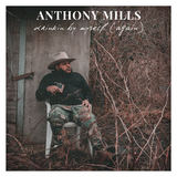 Anthony Mills - drinkin by myself (again)