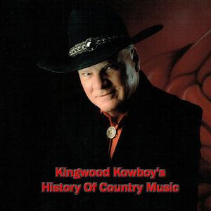 Kingwood Kowboy - Kingwood Kowboy's History Of Country Music Episode 2