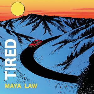 Maya Law - Tired