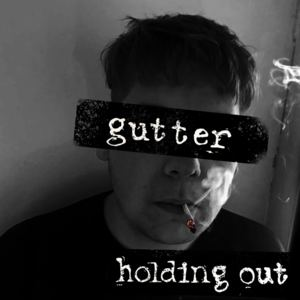 Holding Out - Gutter