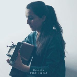 Dina Rizvic - Quietly